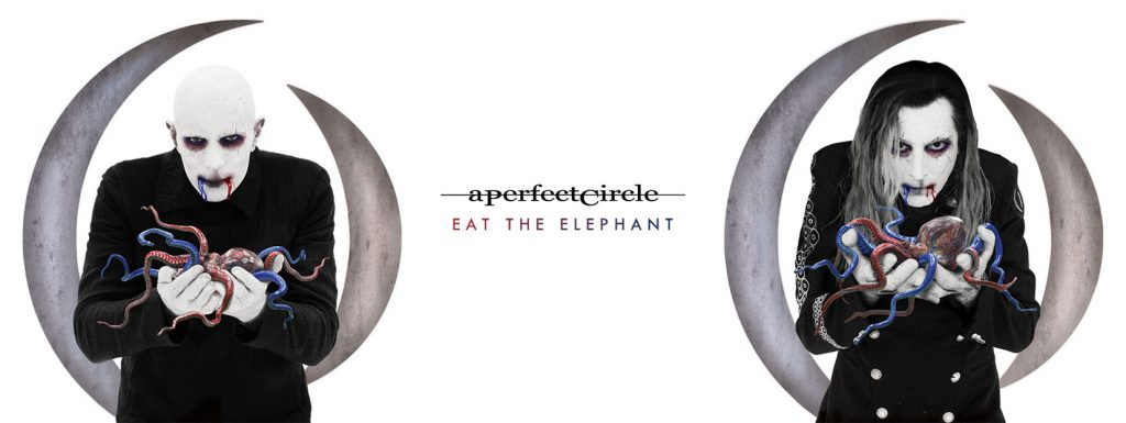 A Perfect Circle - Eat the Elephant - 2018